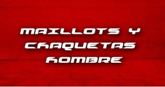 MAILLOTS Y CHAQUETAS  HOMBRE